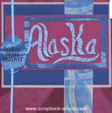 Alaska Scrapbook Layout Title Page for Front of Album